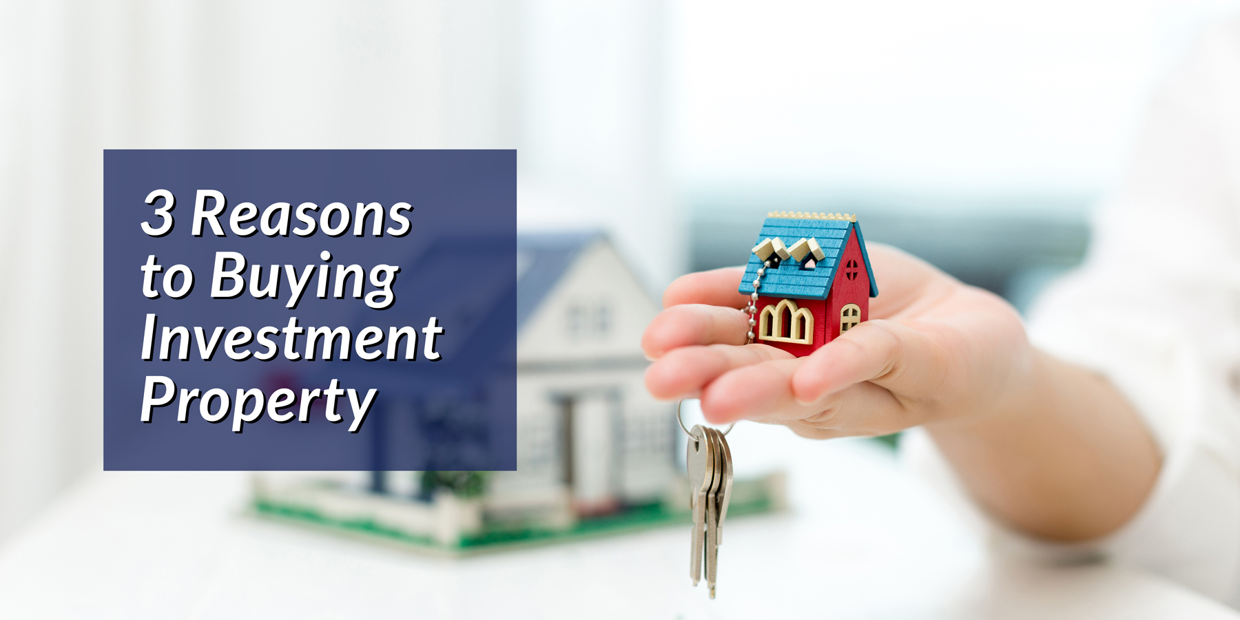 3 Reasons to Buying Investment Property